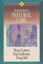 Mastering Pastoral Care by Paul Anderson