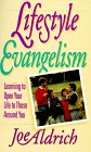 Aldrich, Joseph: Life Style Evangelism: Crossing Traditional Boundaries to Reach the Unbelieving World