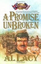 A Promise Unbroken by Al Lacy