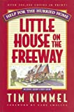 Kimmel, Tim: Little House on the Freeway: Help for the Hurried Home