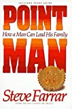 Farrar, Steve: Point Man: How a Man Can Lead His Family