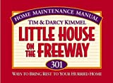 Kimmel, Tim: Little House on the Freeway: 301 Ways to Bring Rest to Your Hurried Home