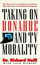 Taking on Donahue and TV Morality by Dr.…