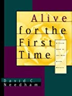 Alive for the First Time: A Fresh Look at…