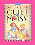 Nursery Quiet and Noisy by Scharlotte Rich