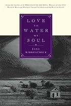 Love to Water My Soul by Jane Kirkpatrick