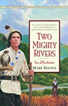 Two Mighty Rivers: Son of Pocahontas (Legend…