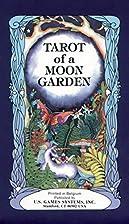 Tarot of a Moon Garden Cards by Karen Marie…