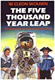 Skousen, W. Cleon: The Five Thousand Year Leap: Twenty-Eight Great Ideas That Are Changing the World