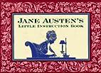 Jane Austen's Little Instruction Book by…
