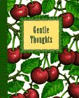 Gentle Thoughts by Beth Mende Conny
