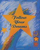 Follow Your Dreams (Charming Petites) by…