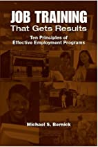 Job Training That Gets Results: Ten…
