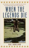 Borland, Hal: When The Legends Die (Turtleback School & Library Binding Edition)