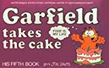 Davis, Jim: Garfield Takes the Cake (Garfield (Numbered Tb))