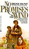 Hunt, Irene: No Promises in the Wind