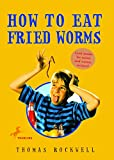 Thomas Rockwell: How To Eat Fried Worms (Turtleback School & Library Binding Edition)