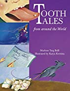 Tooth Tales: From Around the World by…