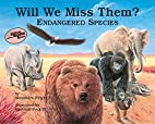 Will We Miss Them? Endangered Species…