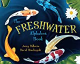Jerry Pallotta: The Freshwater Alphabet Book (Jerry Pallotta's Alphabet Books)