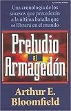 Bloomfield, Arthur E.: Preludio Al Armagedón