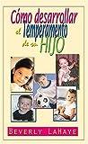 LaHaye, Beverly: Cómo desarrollar el temperamento de su hijo