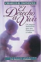 El Derecho A Vivir by Charles R. Swindoll