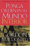 MacDonald, Gordon: Ponga Orden En Su Mundo Interior/Ordering Your Private World
