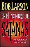 Larson, Bob: En El Nombre De Satanás