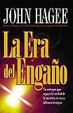 Hagee, John: La Era Del Engaño