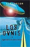 Larson, Bob: Los ovnis y la agenda extraterrestre