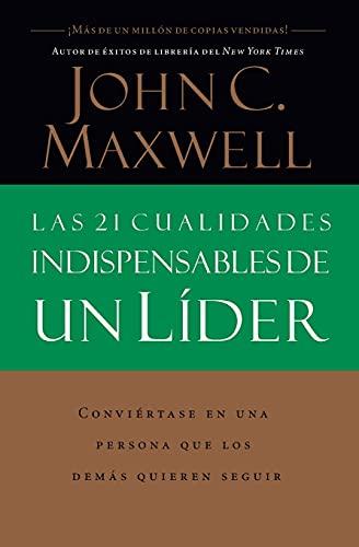 las-21-cualidades-indispensables-de-un-lder-spanish-edition