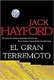 Hayford, Jack: Gran Terremoto, El