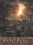 Hanegraaff, Hank: El Tercer Día (Spanish Edition)