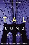 Miller, Donald: Tal como el Jazz: Nonreligious Thoughts on Christian Spirituality (Spanish Edition)