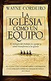 Cordeiro, Wayne: La iglesia como un equipo (Spanish Edition)