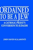 Ordained to Be a Jew: A Catholic Priest's…