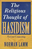 Lamm, Norman: Religious Thought of Hasidism: Text and Commentary