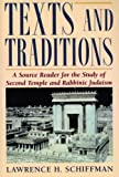 Schiffman, Lawrence H.: Texts and Traditions Source Book: A Source Reader for the Study of Second Temple and Rabbinic Judaism