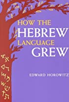How the Hebrew Language Grew by Edward&hellip;