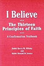I Believe: The Thirteen Principles of Faith…