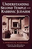 Schiffman, Lawrence H.: Understanding Second Temple and Rabbinic Judaism