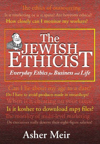 the-jewish-ethicist-everyday-ethics-for-business-and-life