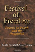 Festival of Freedom: Essays on Pesah And the…