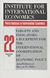 Marcus H. Miller: Targets and Indicators: A Blueprint for the International Coordination of Economic Policy (Policy Analyses in International Economics)