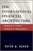 The International Financial Architecture:…