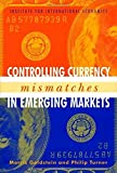 Goldstein, Morris: Controlling Currency Mismatches In Emerging Markets