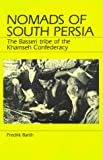 Fredrik Barth: Nomads of South Persia: The Basseri Tribe of the Khamseh Confederacy
