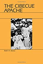 The Cibecue Apache by Keith H. Basso
