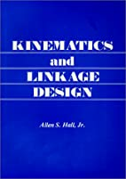 Kinematics and Linkage Design by Jr. Allen…